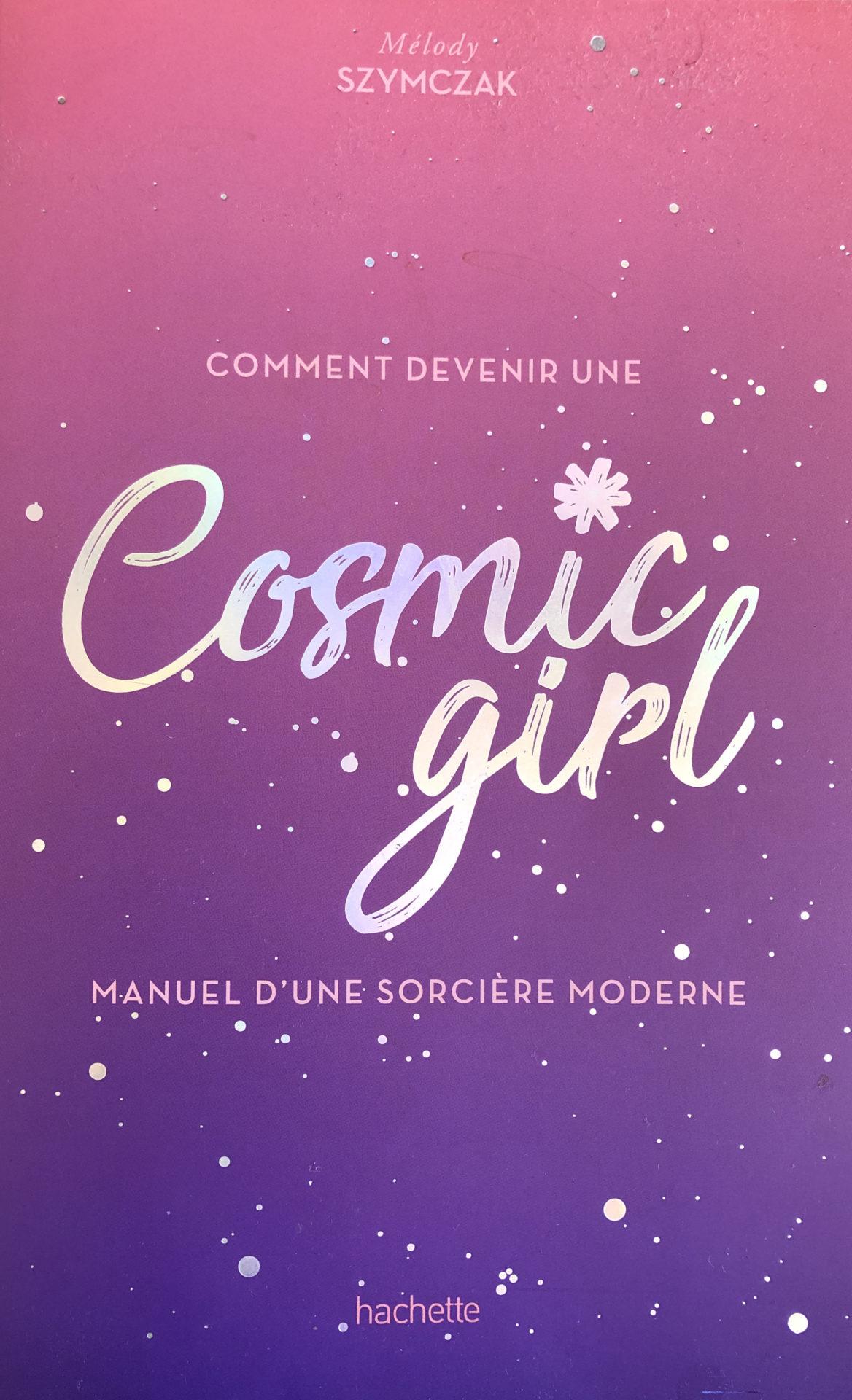 Comment devenir une Cosmic girl: Manuel d'une sorcière moderne